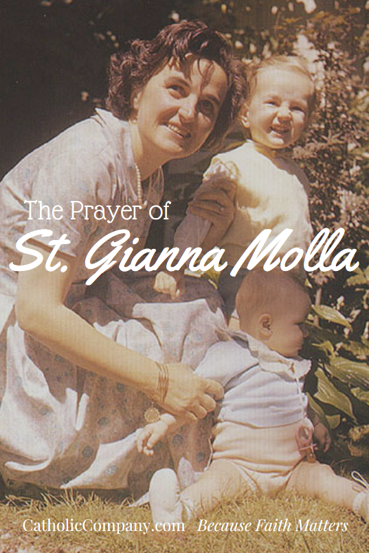 The beautiful and heroic prayer of St. Gianna Molla