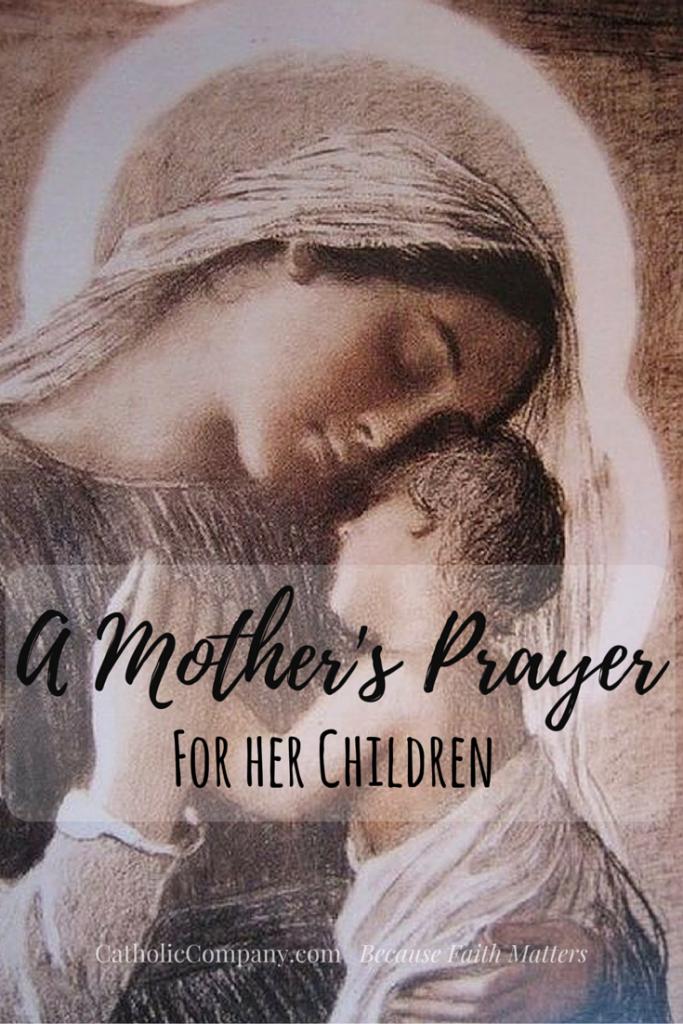 A Beautiful Prayer a Mother Can Prayer for Her Children