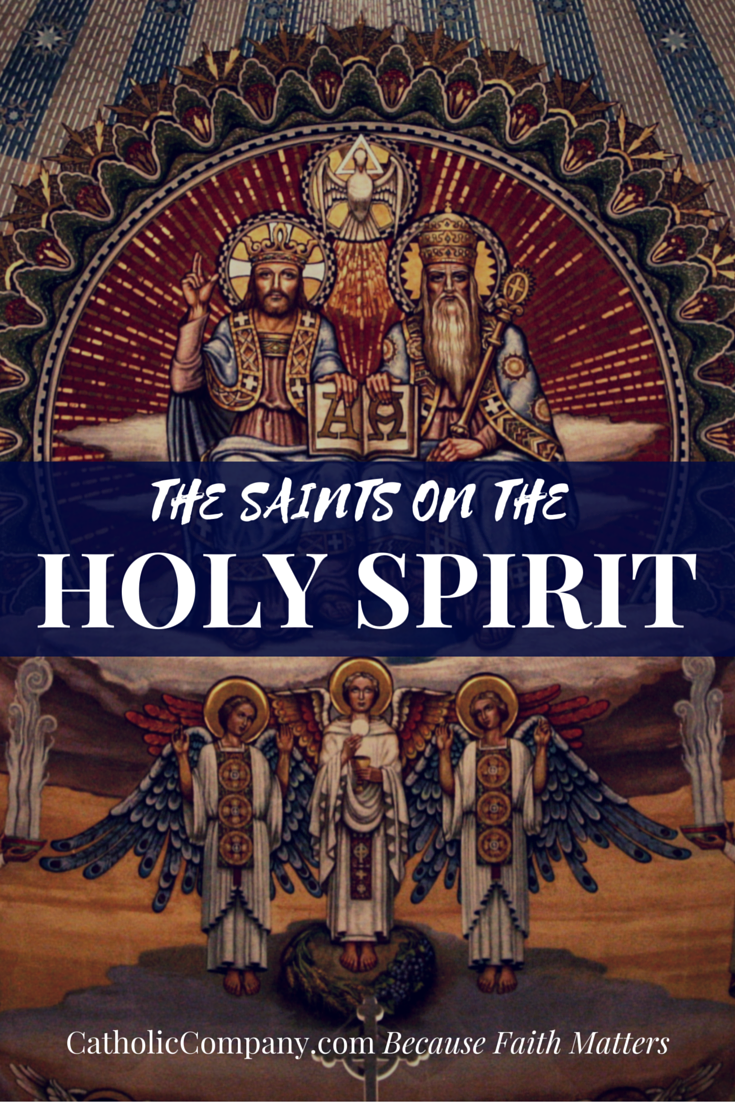 After Pentecost: Catechesis on the Holy Spirit from 5 saints: Sts. Basil, Augustine, Cyril, Irenaeus, and John Vianney