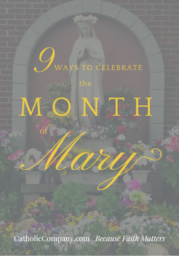 Nine ideas for honoring the Blessed Virgin Mary during the month of May.