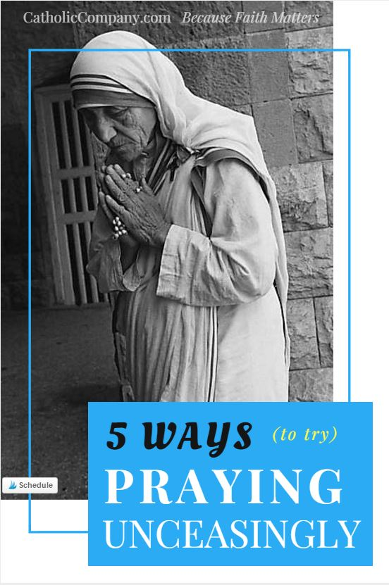Can we really pray unceasingly? Here are 5 ways to try!