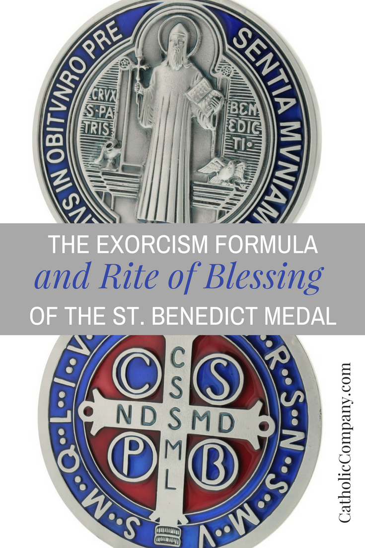 The Exorcism Formula & Blessing Ritual of the St  Benedict
