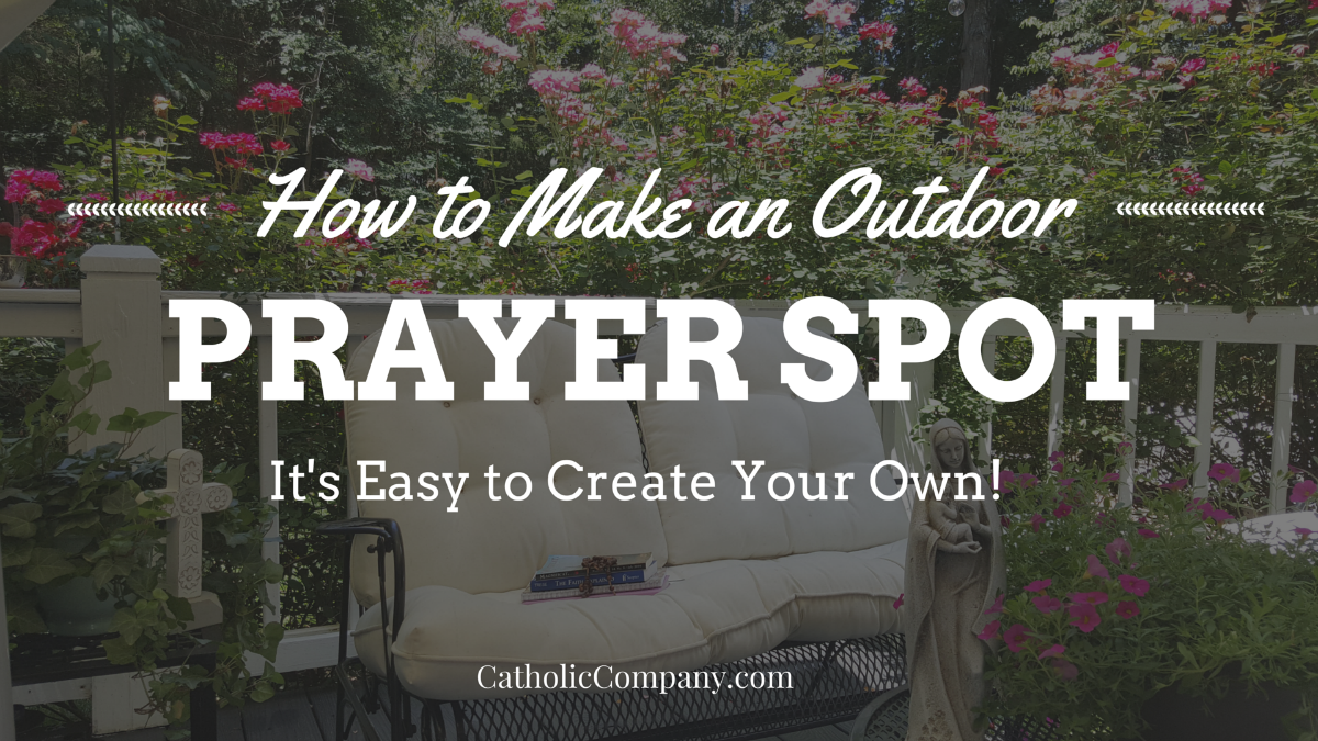 Did you know that creating a space for prayer at home will encourage you to pray more? Here's a simple way to take this idea outdoors!