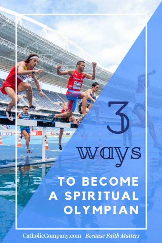 Tackle 3 ways to become Olympian-strong in your spiritual life