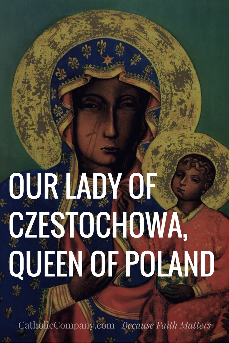 About Our Lady of Czestochowa, the heart of the Catholic faith in Poland.