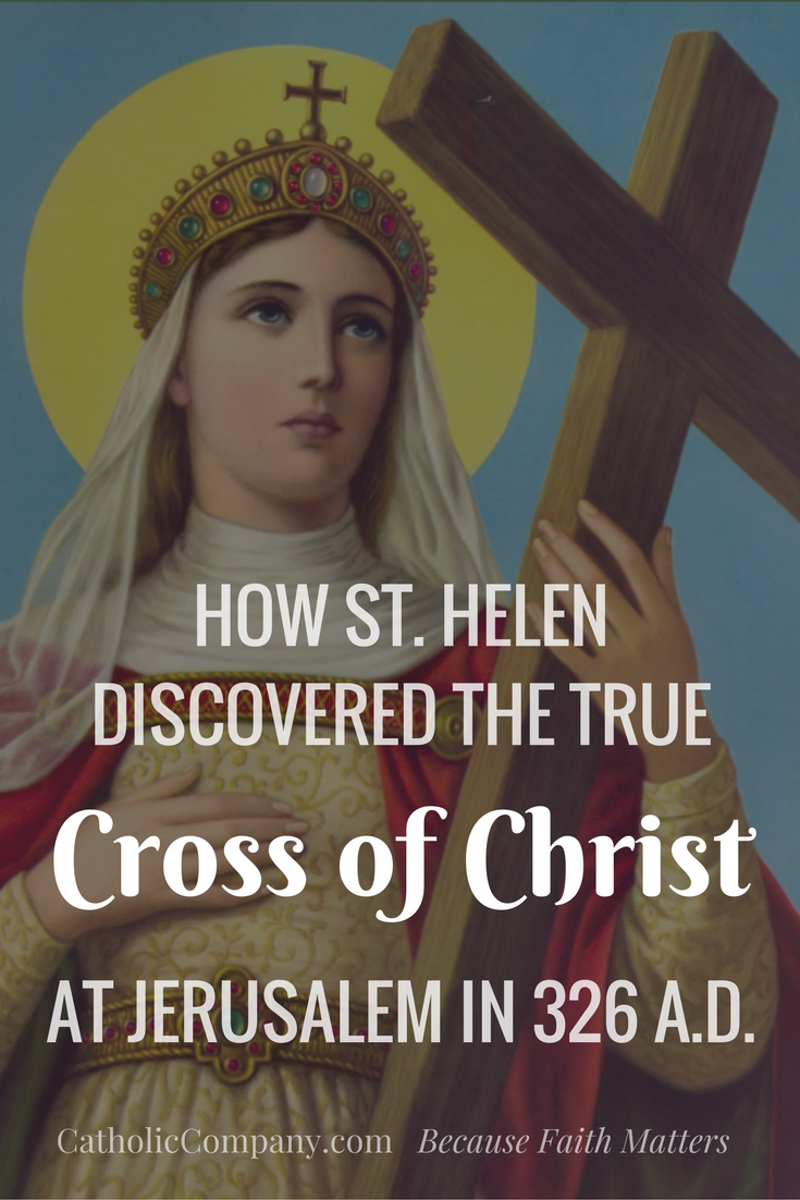 The Story of how the Empress St. Helen Found Jesus' Cross in Jerusalem.