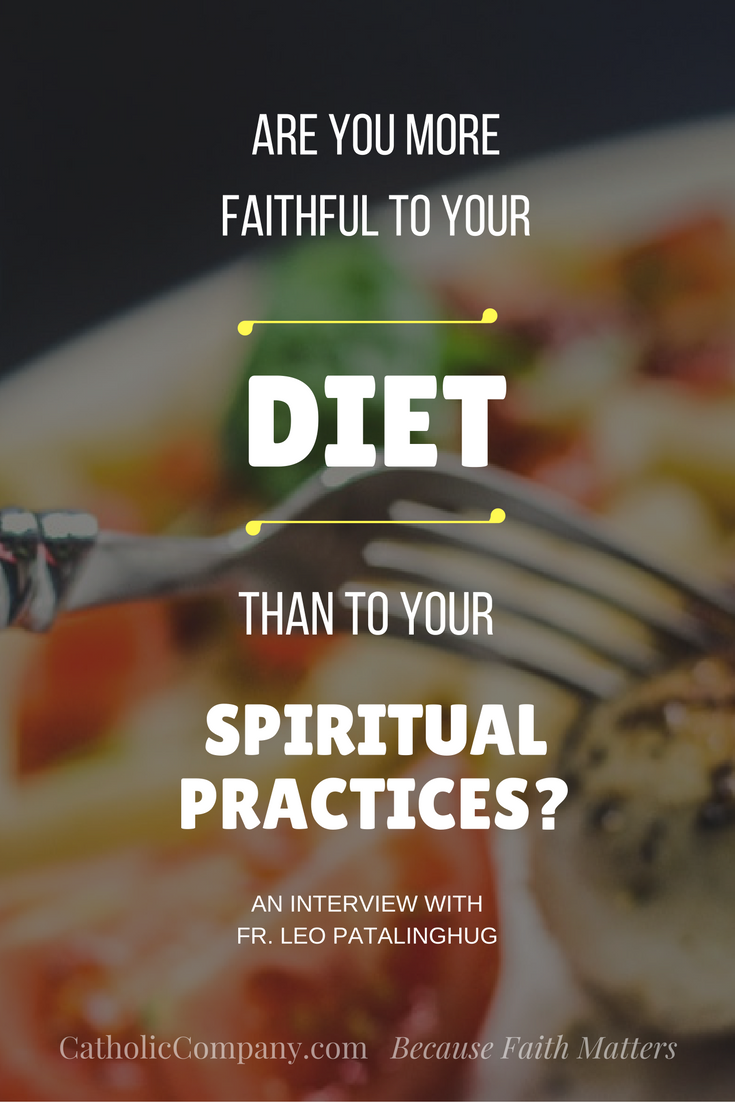 Catholics, says Fr. Leo, shouldn't be puritans when it comes to food. Do this instead.