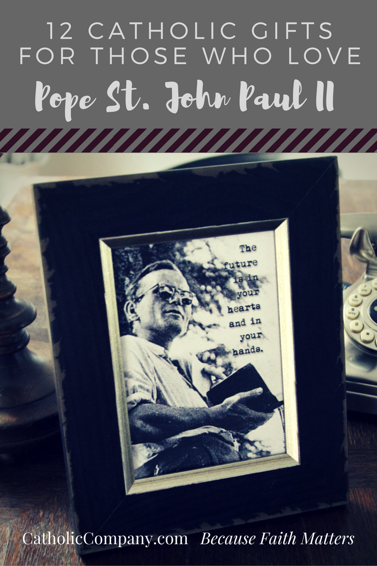 Catholic gifts for those who love Pope St. John Paul II.png
