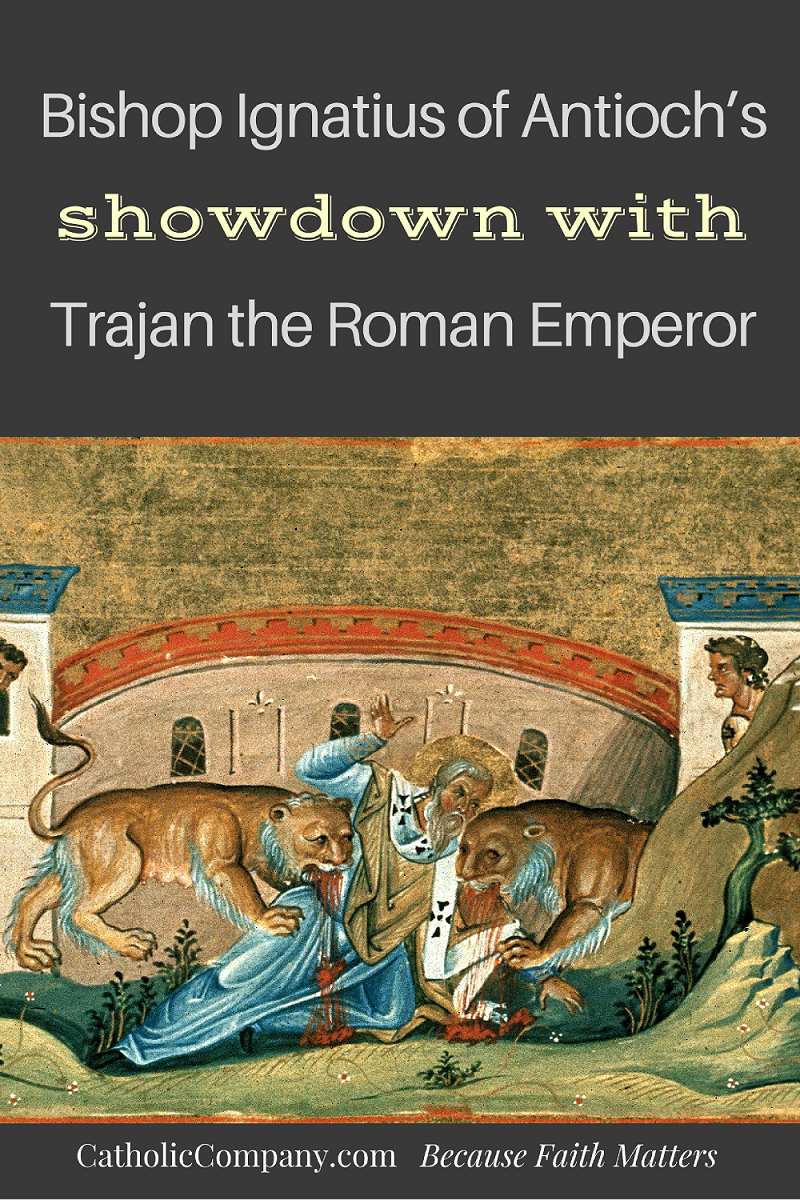 The exchange between St. Ignatius of Antioch with the Emperor Trajan before he was condemned to be killed by lions in the Roman Colosseum.