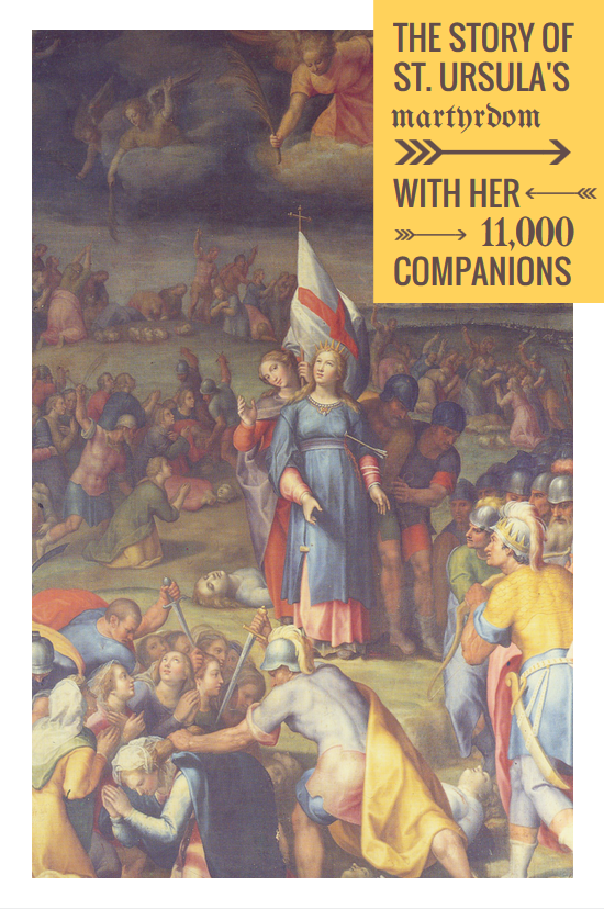 The martyrdom story of St. Ursula and her 11,000 companions