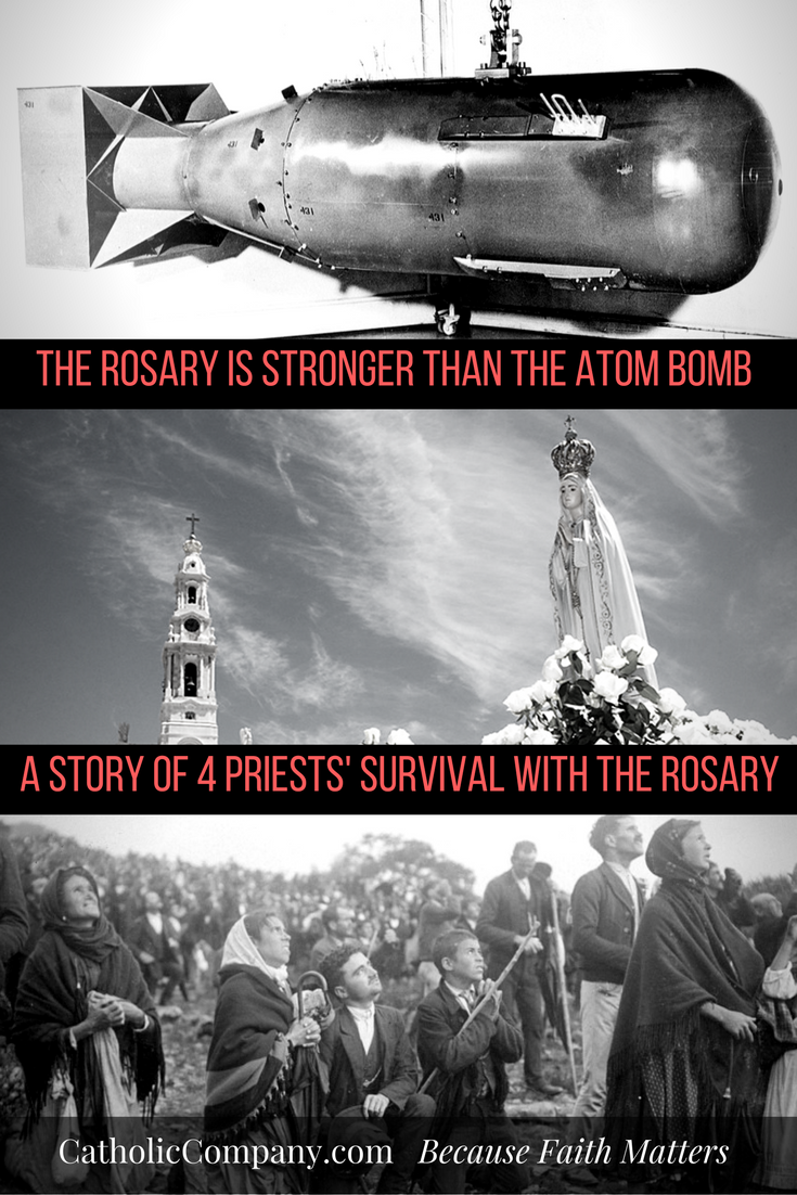 When the Rosary was Stronger than the Atomic Bomb