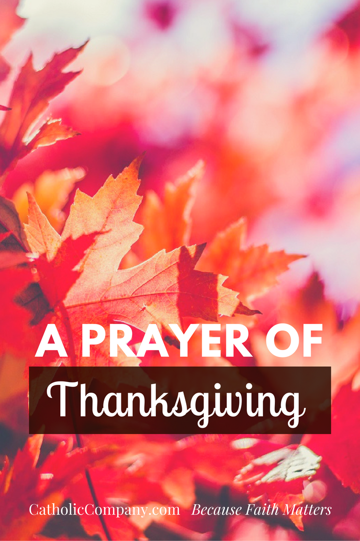 A prayer of Thanksgiving to God for his many gifts.