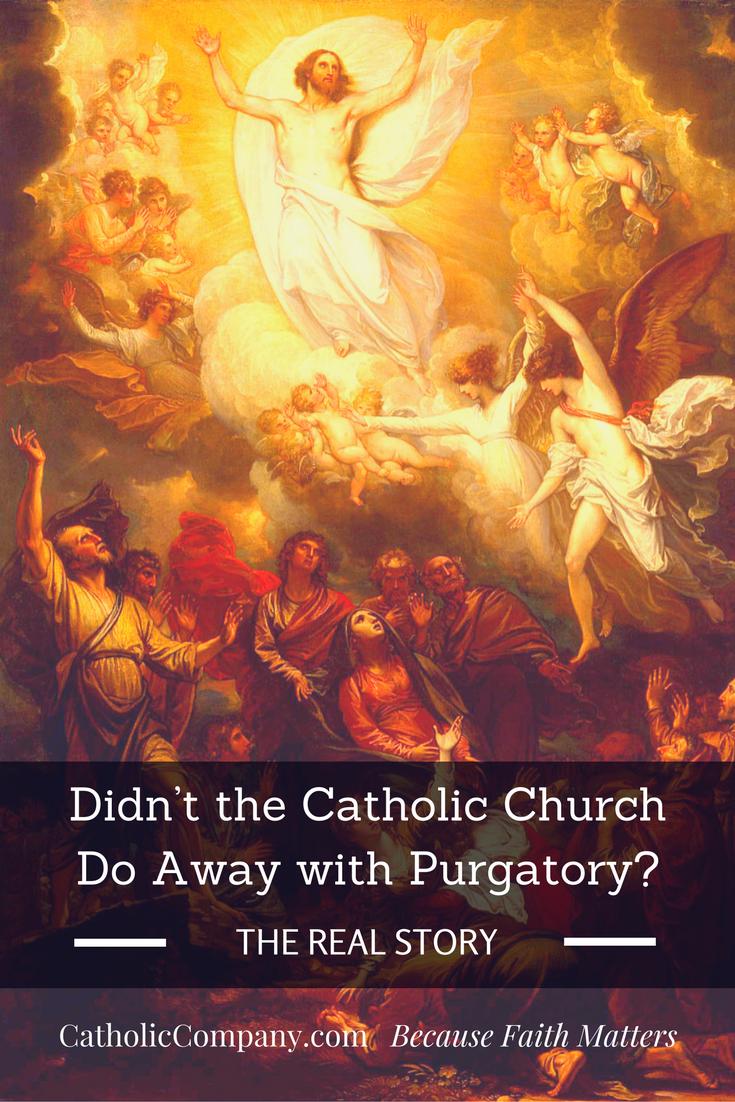 Does the Catholic Church still teach Purgatory?