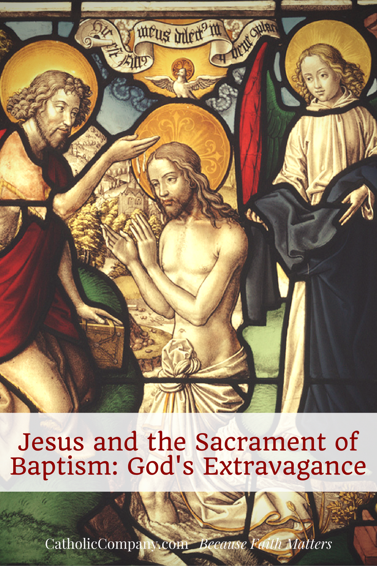 Jesus and the Sacrament of Baptism: the Extravagance of God