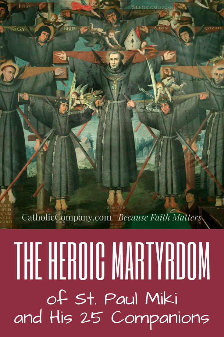 The Heroic Martyrdom of St. Paul Miki and His 25 Companions, the first Japanese Martyrs