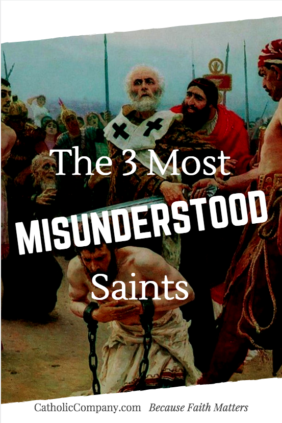 The real story behind three of the most misunderstood Catholic saints
