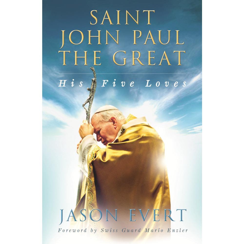 Saint John Paul the Great: His Five Loves book