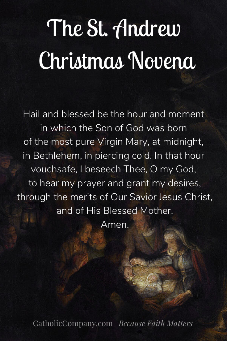 St Andrew Christmas Novena Prayer - pray 15 times daily from his feast day on Nov. 30th to Christmas Eve.
