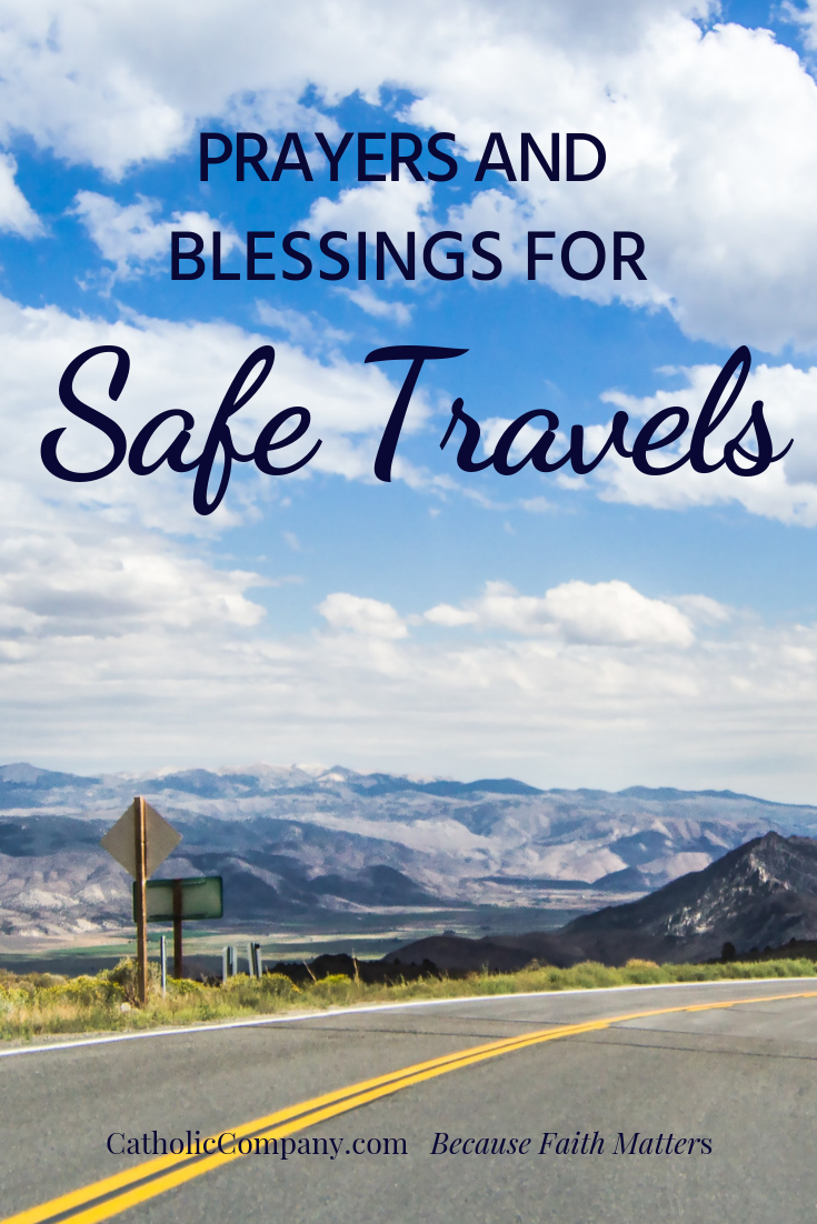 Prayers & Blessings for Safe Travels   GetFed   The Catholic