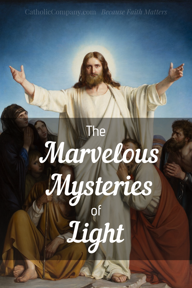 Come to a deeper love for the Luminous Mysteries of the Rosary