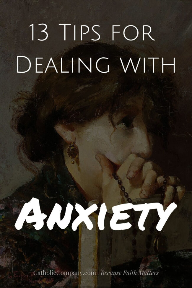 What can we do when we feel anxious? Here are thirteen tips—thirteen small but real things you can do—when feelings of anxiety wash over you.